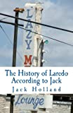 Holland, Jack: The History of Laredo according to Jack: A General Prevarication