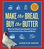 Make the Bread, Buy the Butter: What You…