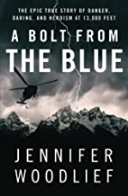 A Bolt from the Blue: The Epic True Story of…