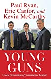 Ryan, Paul: Young Guns: A New Generation of Conservative Leaders