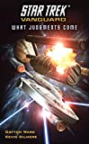 Ward, Dayton: Star Trek: Vanguard: What Judgments Come (Star Trek: Vanguard (Unnumbered))