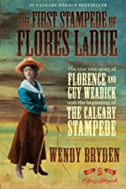 The First Stampede of Flores LaDue: The True…