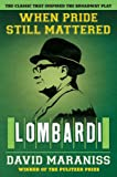 Maraniss, David: When Pride Still Mattered: Lombardi