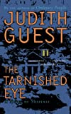 Guest, Judith: The Tarnished Eye: A Novel of Suspense