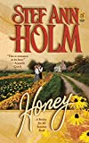 Holm, Stef Ann: Honey
