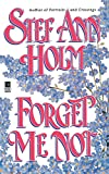 Holm, Stef Ann: Forget Me Not