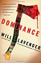 Dominance: A Novel by Will Lavender