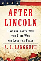 After Lincoln: How the North Won the Civil…