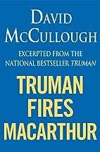Truman Fires MacArthur: (ebook excerpt of…