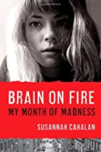 Brain on Fire: My Month of Madness by…