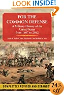 For the Common Defense: A Military History of the United States from 1607 to 2012, 3rd Edition