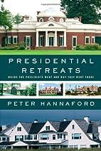 Presidential Retreats: Where the Presidents…