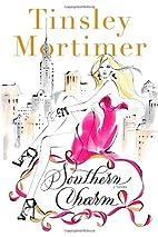 Southern Charm: A Novel by Tinsley Mortimer