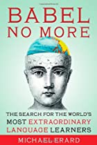 Babel no more : the search for the world's…