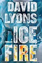 Ice Fire: A Thriller by David Lyons