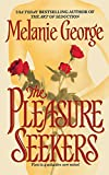 George, Melanie: The Pleasure Seekers