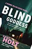 Holt, Anne: Blind Goddess: A Hanne Wilhelmsen Novel
