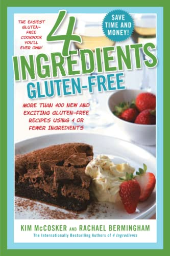 4-ingredients-gluten-free-more-than-400-new-and-exciting-recipes-all-made-with-4-or-fewer-ingredients-and-all-gluten-free