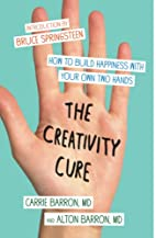 The Creativity Cure: How to Build Happiness…
