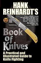 Hank Reinhardt's Book of Knives: A Practical…