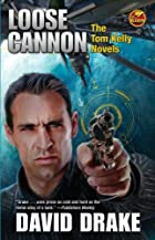 Loose Cannon: The Tom Kelly Novels by David…
