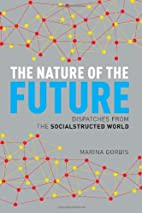 The Nature of the Future: Dispatches from…