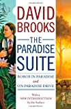 Brooks, David: The Paradise Suite: Bobos in Paradise and On Paradise Drive