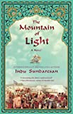 Sundaresan, Indu: The Mountain of Light: A Novel