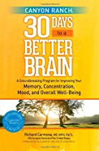 Canyon Ranch 30 Days to a Better Brain: A…