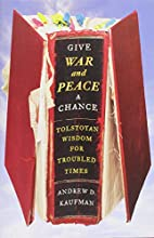 Give War and Peace a Chance: Tolstoyan…