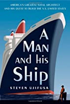 A Man and His Ship: America's Greatest Naval…