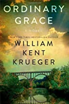 Ordinary Grace: A Novel by William Kent…