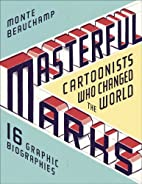 Masterful Marks: Cartoonists Who Changed the…