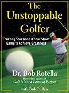 The Unstoppable Golfer: Trusting Your Mind &…