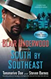 Underwood, Blair: South by Southeast: A Tennyson Hardwick Novel (Tennyson Hardwick Novels)