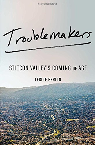 troublemakers-silicon-valleys-coming-of-age