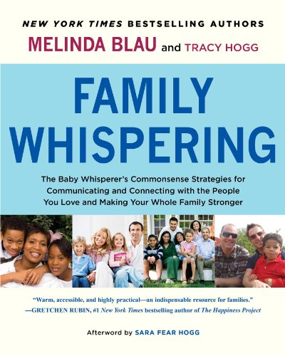 family-whispering-the-baby-whisperers-commonsense-strategies-for-communicating-and-connecting-with-the-people-you-love-and-making-your-whole-family-stronger