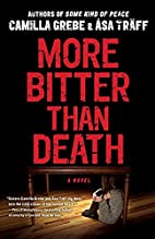 More Bitter than Death by Camilla Grebe