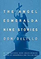 The Angel Esmeralda: Nine Stories by Don…
