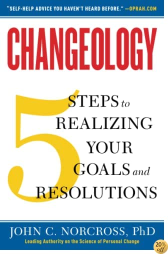 TChangeology: 5 Steps to Realizing Your Goals and Resolutions