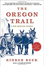 The Oregon Trail: A New American Journey by…
