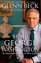 Being George Washington: The Indispensable…