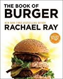 Ray, Rachael: The Book of Burger