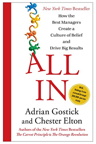 all-in-how-the-best-managers-create-a-culture-of-belief-and-drive-big-results