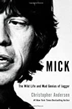 Mick: The Wild Life and Mad Genius of Jagger…