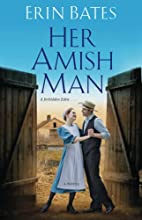 Her Amish Man by Erin Bates