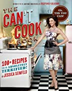 The Can't Cook Book: Recipes for the…