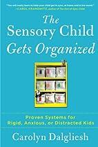 The Sensory Child Gets Organized: Proven…