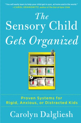 the-sensory-child-gets-organized-proven-systems-for-rigid-anxious-or-distracted-kids