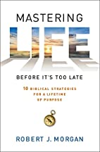 Mastering Life Before It's Too Late: 10…